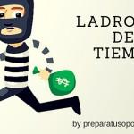 """Evita """"ladrones de tiempo"""" al preparar oposiciones"""
