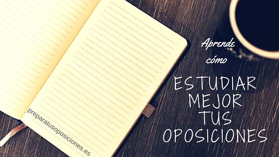 Aprende cómo estudiar mejor para tus oposiciones