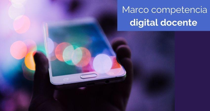 Marco de competencia digital docente