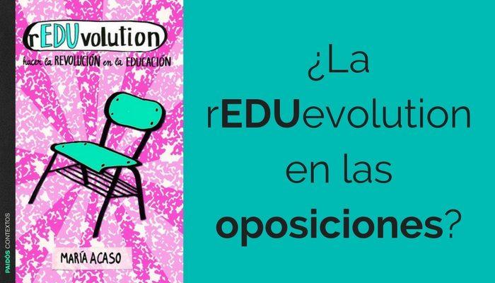 La rEDUvolution en las oposiciones